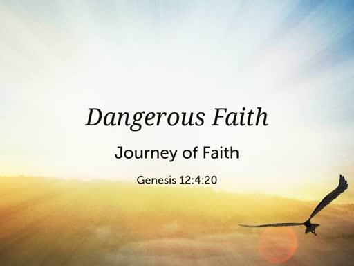 Genesis 12:4-20 // Dangerous Faith