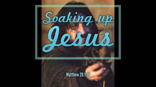 Soaking Up Jesus March 10, 2019