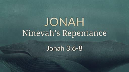 Jonah 3:6-8 Ninevah's Response