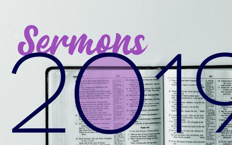 Sermons 2019