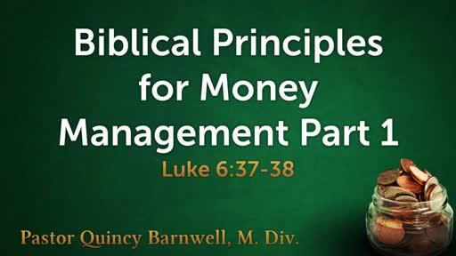 Biblical Principles for Money Management:  Part 1