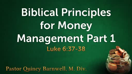Biblical Principles for Money Management:  Part 1