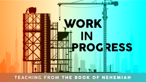 Nehemiah - Work in Progress