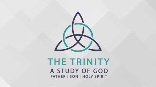 The Trinity (Week 2): God the Son