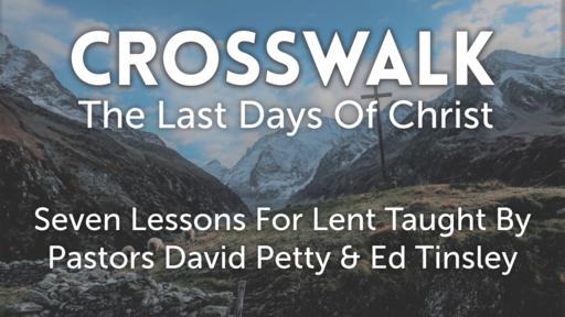 Cross Walk (The Last Days Of Christ)