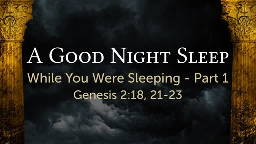 A Good Night Sleep part 1
