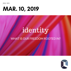 Identity: What is Our Freedom Rooted in?
