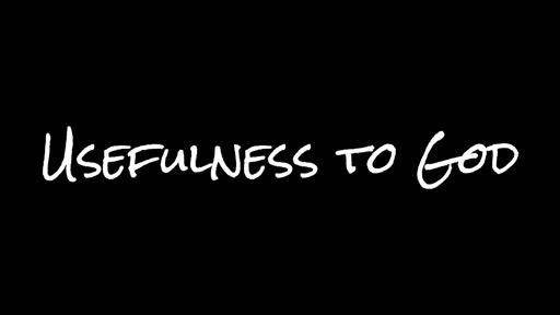 Usefulness to God
