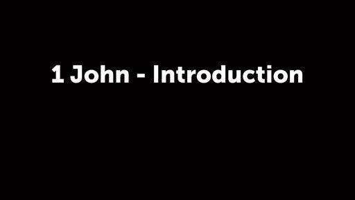 1 John - Introduction