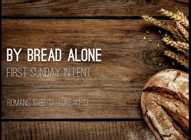 By Bread Alone (Luke 4:1-13)