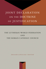 Joint Declaration on the Doctrine of Justification: The Lutheran World Federation and the Roman Catholic Church