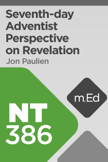 NT386 Seventh-day Adventist Perspective on Revelation (Course Overview)