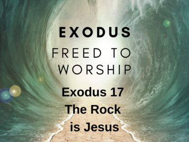 Exodus 17: The Rock is Jesus