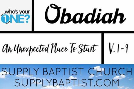 Obadiah v1-9. An Unexpected Place To Start!
