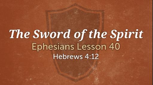 335 - Ephesians  Lesson 40 - The Sword
