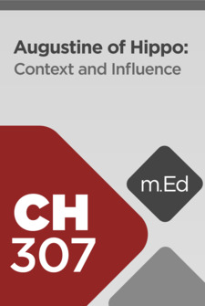 Mobile Ed: CH307 Augustine of Hippo: Context and Influence (2 hour course)