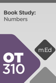 Mobile Ed: OT310 Book Study: Numbers (11 hour course)
