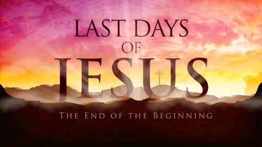 Last Days Of Jesus WIDE TITLE-1