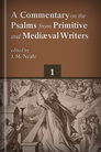 A Commentary on the Psalms from Primitive and Mediæval Writers, Volume 1: Psalm 1 to Psalm 38