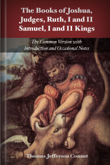The Books of Joshua, Judges, Ruth, 1 and 2 Samuel, 1 and 2 Kings: The Common Version Revised with an Introduction and Occasional Notes