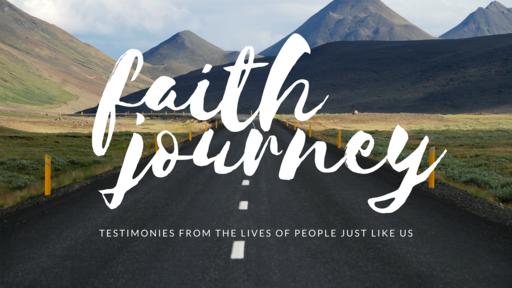 Faith Journey Sunday Testimonies