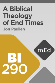 BI290 A Biblical Theology of End Times (Course Overview)