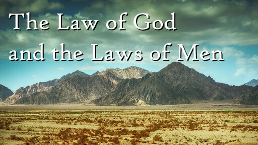 The Law of God and the Laws of Men