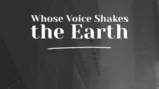 334 - Whose Voice Shakes the Earth