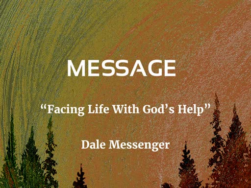 """Facing Life With God's Help"""
