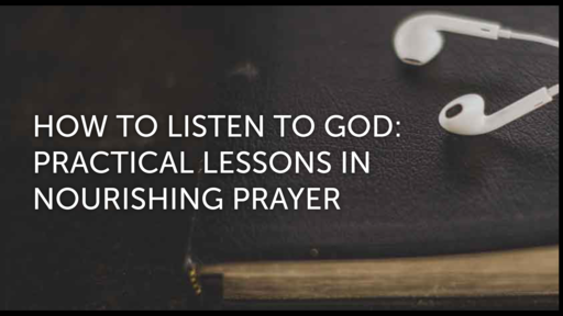 3-16-19 Chris Blake How To Listen to God: Practical Lessons in Nourishing Prayer