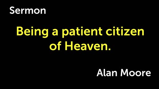 Being a patient citizen of Heaven.