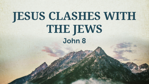 Jesus Clashes with the Jews