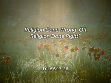 Religion Gone Wrong Or Religion Done Right?
