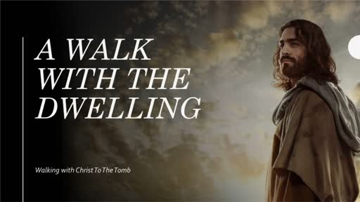 Walking with Christ to The Tomb