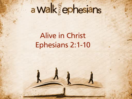 """Morning 2019 03 17 AM """"Alive in Christ"""" - Eph. 2:1-10"""