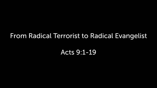 From Radical Terrorist to Radical Evangelist