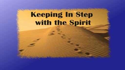 Keeping In Step With the Spirit
