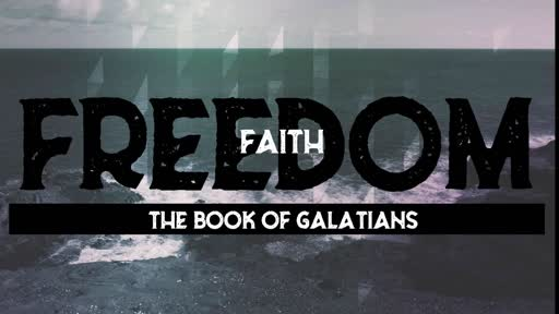 Freedom Faith: The Book of Galatians