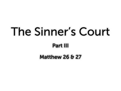 The Sinner's Court - Part III (Accused of being a False Prophet)