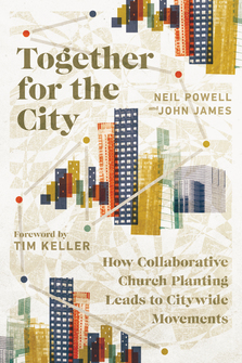 Together for the City: How Collaborative Church Planting Leads to Citywide Movements