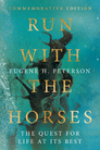 Run with the Horses: The Quest for Life at Its Best Commemorative Edition