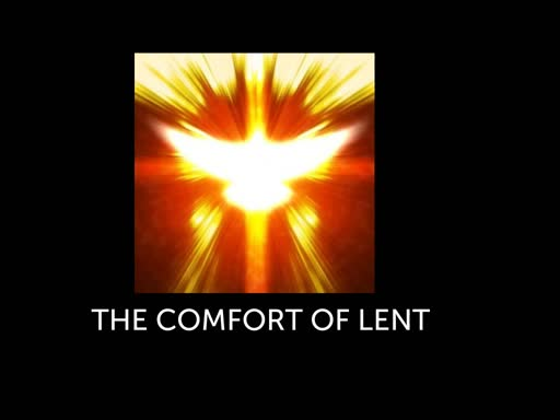 The Comfort of Lent