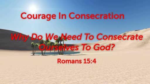 Courage In Consecration