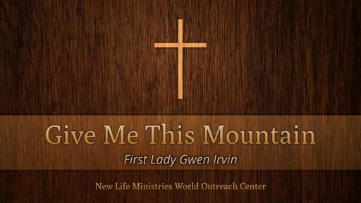 Give Me This Mountain (Pt 2) - Gwen Irvin