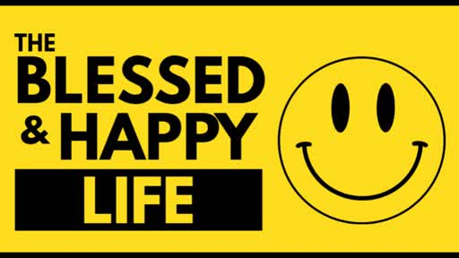 The Blessed and Happy Life (11)