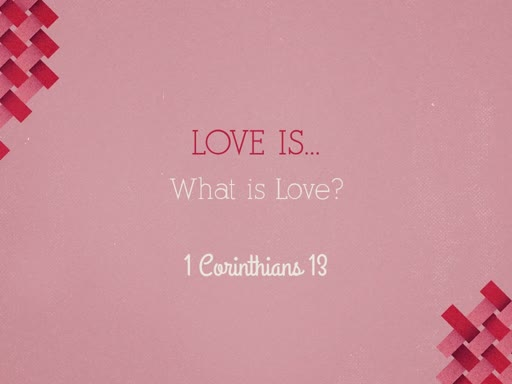 Love is... What is Love?