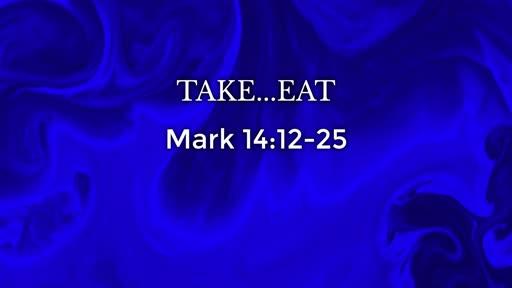 Take...Eat