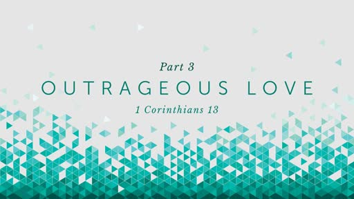 Outrageous Love - part 3