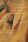 Tending Soul, Mind, and Body: The Art and Science of Spiritual Formation