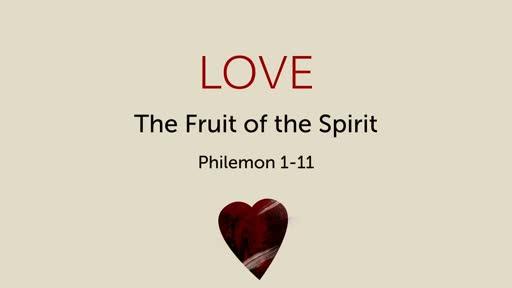 337 - Fruit of the Spirit - Love